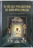Na szlaku pielgrzymim ku Królowej Polski Nowa z defektem
