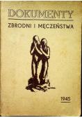 Dokumenty zbrodni i męczeństwa 1945 r