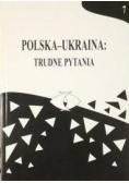 Polska - Ukraina Trudne Pytania  tom 7