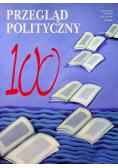 Przegląd polityczny Nr 100