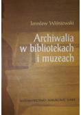 Archiwalia w bibliotekach i muzeach