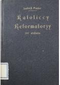Katoliccy Reformatorzy XVI stulecia 1924 r