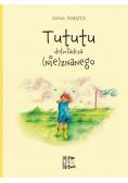 Tututu doświadcza (nie)znanego