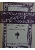 Ćwiczenia duchowne w szkole Św Teresy od Jezusa 1933 r..