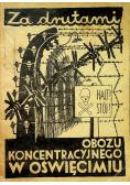 Za drutami obozu koncentracyjnego w Oświęcimiu 1945 r.