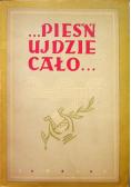 Pieśń ujdzie cało 1947 r.