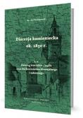 Diecezja kamieniecka ok. 1830 r. T.1