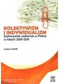 Kolektywizm i indywidualizm Zachowania wyborcze w Polsce w latach 2001 - 2011