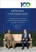 MEMORIA UNIVERSITATIS. Upamiętnienia uczonych poznańskiego Uniwersytetu w latach 1919-2019