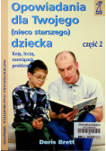 Opowiadania dla Twojego nieco starszego dziecka Cz 2