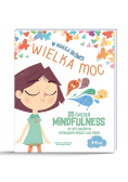 W małej główce WIELKA MOC. 25 ćwiczeń MINDFULNESS