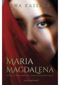 Maria Magdalena. Wyzwolona Kobiecość