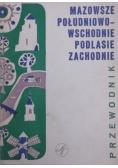 Przewodnik Mazowsze południowo wschodnie Podlasie zachodnie