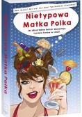 Nietypowa Matka Polka