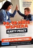 To, co mnie wspiera Karty pracy dla uczniów ze specjalnymi potrzebami edukacyjnymi Edukacja polonistyczna Poziom 2