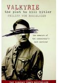 Valkyrie The Plot to Kill Hitler