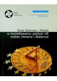Rola Niemiec i Polski w kształtowaniu polityki UE wobec Ukrainy i Białorusi