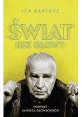 Świat bez Głowy Portret Janusza Głowackiego