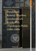 Działalność Komisji Wspólnej przedstawicieli Rządu PRL i Episkopatu Polski 1980 - 1989