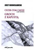 Cicer cum caule (czyli łaciński) groch z kapustą