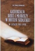Katechizacja dzieci i młodzieży w diecezji siedleckiej w latach 1961 1990