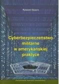 Cyberbezpieczeństwo militarne w amerykańskiej praktyce