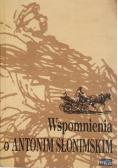 Wspomnienia o Antonim Słonimskim