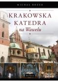 Krakowska katedra na Wawelu