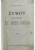Żywot Wiel Sługi Bożego Ks Jana Bosko 1913 r.
