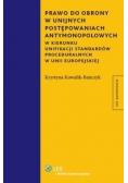 Prawo do obrony w unijnych postępowaniach antymonopolowych