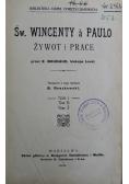 Św Wincenty a Paulo Żywot i prace 3 tomy ok 1911 r.
