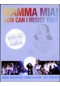 Mamma Mia How Can I Resist You