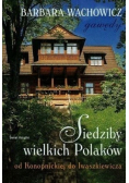 Siedziby wielkich Polaków od Konopnickiej do Iwaszkiewicza
