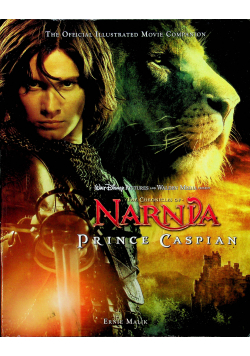 Prince Caspian The Official Illustrated Movie Companion