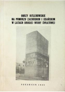 Obozy Hitlerowskie na Pomorzu zachodnim i gdańskim w latach drugiej wojny światowej