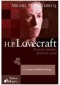 Lovecraft Przeciw światu przeciw życiu