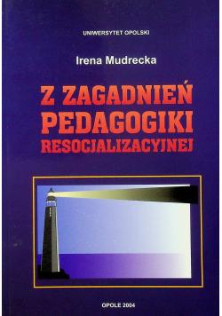 Z zagadnień pedagogiki resocjalizacyjnej
