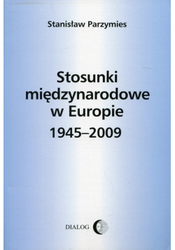 Stosunki międzynarodowe w Europie 1945 do 2009