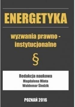 Energetyka wyzwania prawno instytucjonalne