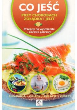 Co jeść przy chorobach żołądka i jelit