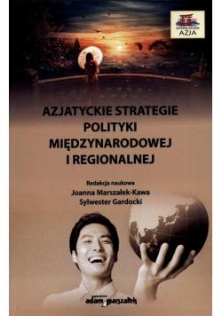 Azjatyckie strategie polityki międzynarodowej...