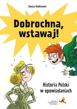 Dobrochna, wstawaj! Historia Polski w...