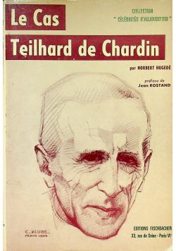 Le Cas Teilhard de Chardin