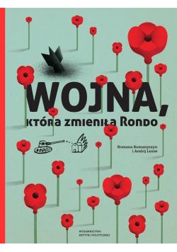 Wojna która zmieniła Rondo