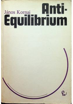 Anti Equilibrium