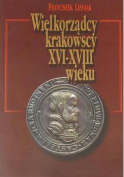 Wielkorządcy krakowscy XVI XVIII wieku