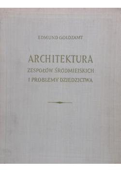 Architektura zespołów Śródmiejskich i problemy dziedzictwa