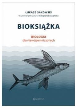 Bioksiążka. Biologia dla niewtajemniczonych