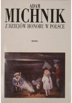 Z dziejów honoru w Polsce plus autograf Michnika