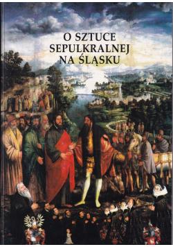 O sztuce sepulkralnej na Śląsku